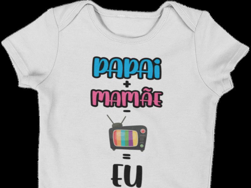 Body Bebê Infantil Mamãe + Papai - TV = Eu
