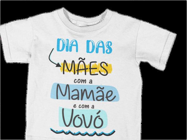 Camiseta Infantil Meu Primeiro Dia das Mães Minha Mamãe e minha Vovó