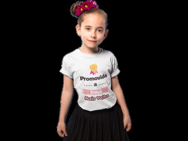 Camiseta Infantil Promovida a Irmã Mais Velha