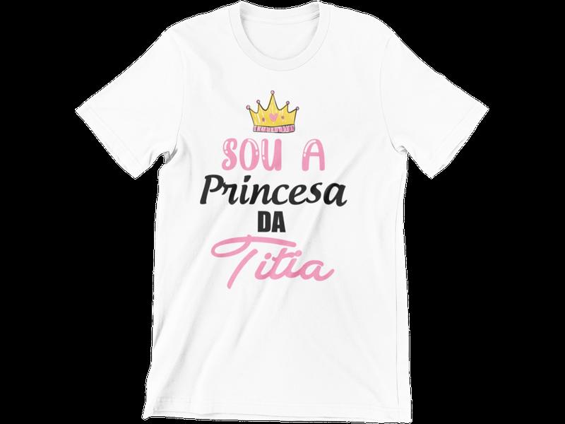 Camiseta Infantil Sou a Princesa da Titia