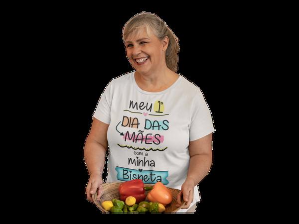 Camiseta Meu Primeiro Dia das Mães Bisneta Presente