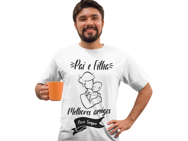 Camiseta Pai E Filha Dia Dos Pais Melhores Amigos Sempre