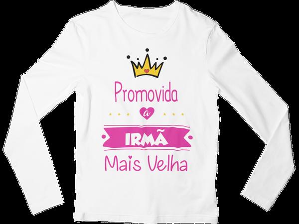 Camiseta Promovida a Irmã Mais Velha algodão Manga Longa
