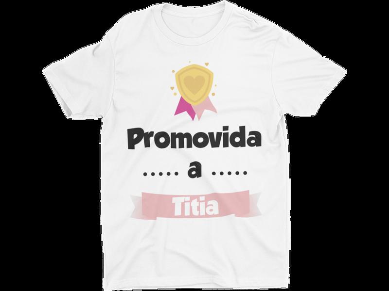 Camiseta T-Shirt Promovida a Titia