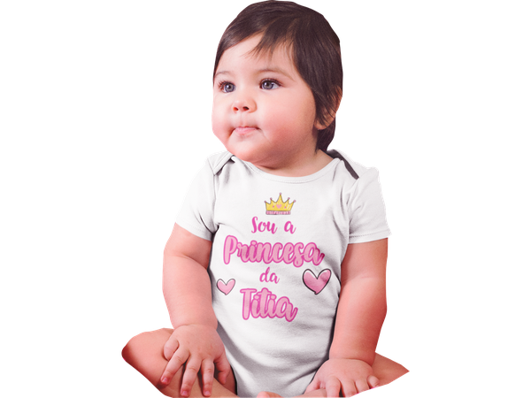 Body Bebê Infantil Sou a Princesa da Titia Frase