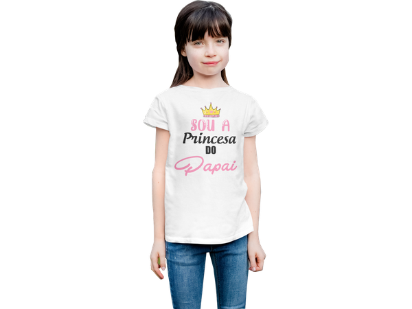 Camiseta Infantil Sou a Princesa do Papai
