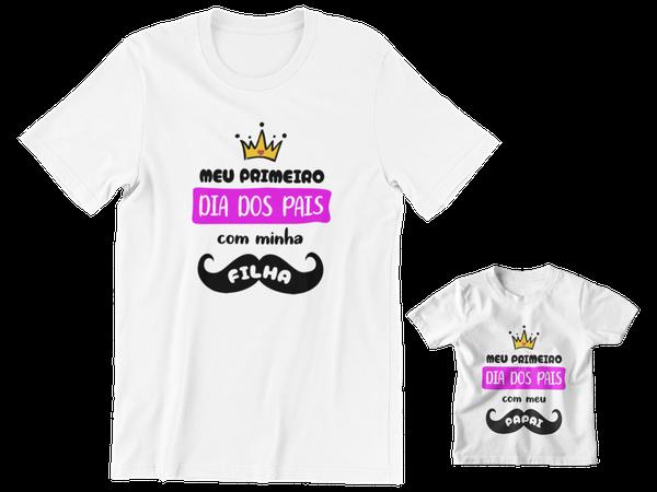Kit Camiseta e Body Meu Primeiro Dia dos Pais com Minha Filha Papai